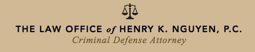 THE LAW OFFICE of HENRY K. NGUYEN, P.C.